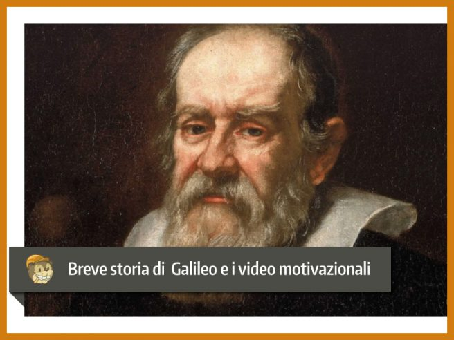 Galileo e i Video Motivazionali